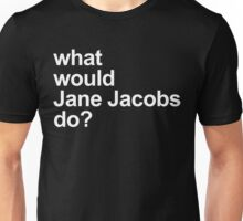 Jane Jacobs Do Unisex T-Shirt