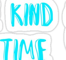 Some Kind Of Time- Dog Fight Sticker