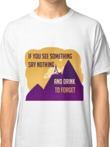 Welcome To Night Vale -Drink to Forget  Classic T-Shirt
