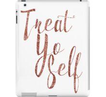Treat Yo Self Rose Gold Glitter Print iPad Case/Skin