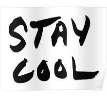 Stay Cool b&w Poster