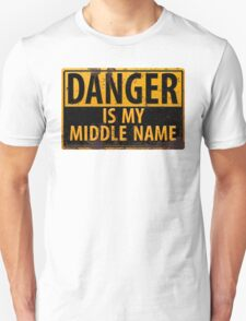 "Funny, ""DANGER, Is My Middle Name"" Metal with Rust Sign Yellow Black Unisex T-Shirt"