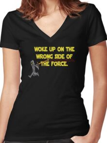 Woke up on the Wrong Side of the Force Women's Fitted V-Neck T-Shirt