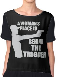 Womans place is behind the  trigger Chiffon Top