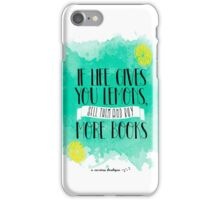 If life gives you lemons, sell them and buy more books iPhone Case/Skin