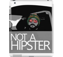 OG Tee - NOT A HIPSTER iPad Case/Skin