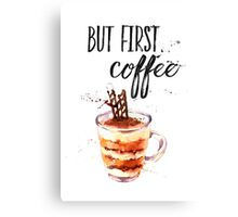 But first coffee CA Canvas Print