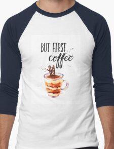But first coffee CA Men's Baseball ¾ T-Shirt