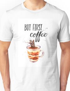 But first coffee CA Unisex T-Shirt