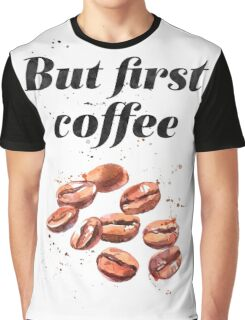 But first coffee LON Graphic T-Shirt