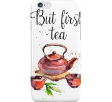 But first tea CA iPhone Case/Skin