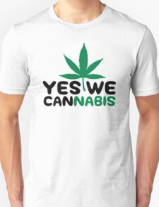 Yes We Cannabis Unisex T-Shirt