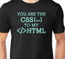 You are the css Unisex T-Shirt