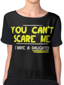 You can't scare me i have a daughter Women's Chiffon Top