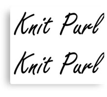 Knit Purl 1 Canvas Print