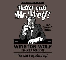 Better call Mr. Wolf Unisex T-Shirt