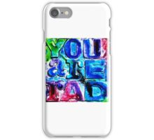 You Are Rad iPhone Case/Skin