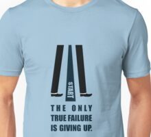 The only true failure is giving up - Business Quote Unisex T-Shirt