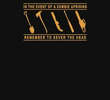 Zombie Uprising remember to sever the head Unisex T-Shirt