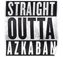 Straight Outta Azkaban Poster