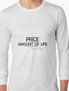 price: amount of life - thoreau Long Sleeve T-Shirt