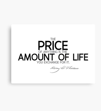 price: amount of life - thoreau Canvas Print