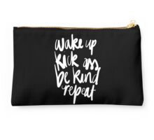 Wake Up, Kick A$$, Be Kind, Repeat Black Studio Pouch