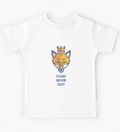 FOXES NEVER QUIT  Kids Tee