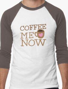 COFFEE Me NOW with coffee mug hearts Men's Baseball ¾ T-Shirt
