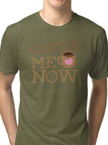 COFFEE Me NOW with coffee mug hearts Tri-blend T-Shirt