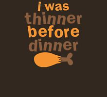 I WAS THINNER before dinner Unisex T-Shirt