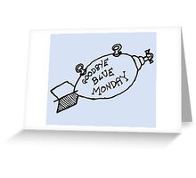 Goodbye Blue Monday Greeting Card