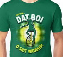 Here Come Dat Boi T-Shirt Unisex T-Shirt