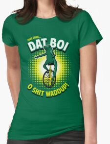 Here Come Dat Boi T-Shirt Womens Fitted T-Shirt