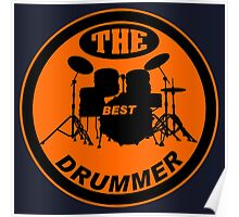 The Best Drummer orange black Poster