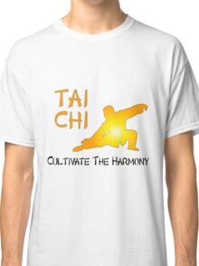 Tai Chi - Cultivate The Harmony Classic T-Shirt