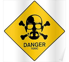 Heisenberg  Danger Toxic - Breaking Bad Poster