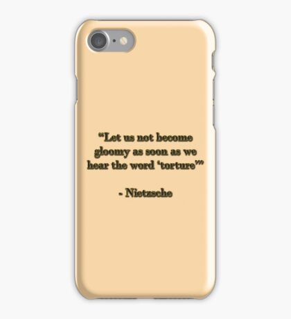 """Let us not become gloomy as soon as we hear the word """"torture"""" iPhone Case/Skin"""