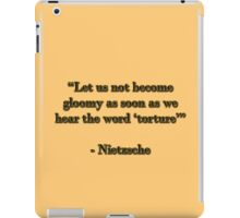 """Let us not become gloomy as soon as we hear the word """"torture"""" iPad Case/Skin"""
