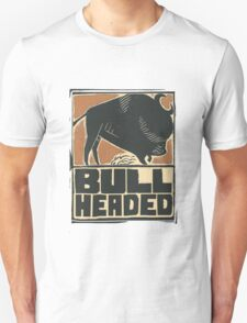 Bullheaded Unisex T-Shirt