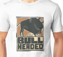 Bullheaded Unisex T-Shirt