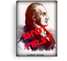 Aaron Burr Shot First - Hamilton on Broadway, Star Wars Mash-up Canvas Print
