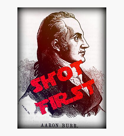 Aaron Burr Shot First - Hamilton on Broadway, Star Wars Mash-up Photographic Print