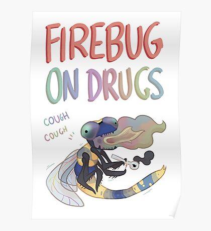 Firebug On Drugs Poster