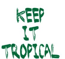 Keep it #tropical  No.1 in GREEN  Sticker