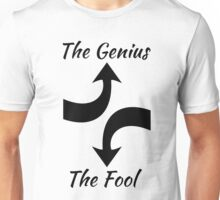 The Genius and The Fool Unisex T-Shirt