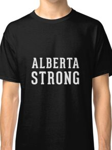 Alberta Strong (unisex) - Support Ft Mac Classic T-Shirt