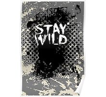 Stay Wild .14 Poster
