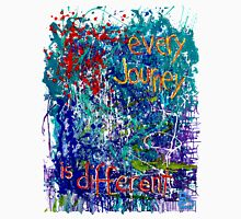 Every Journey Is Different Unisex T-Shirt