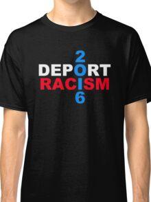 Deport Racism 2 Classic T-Shirt